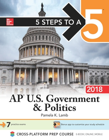 5 Steps to a 5: AP U.S. Government & Politics 2018, Edition ebook by Pamela K. Lamb