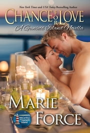 Chance for Love, McCarthys of Gansett Island Series, Book 10.5 - A Gansett Island Novella ebook by Marie Force
