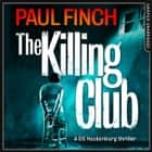 The Killing Club (Detective Mark Heckenburg, Book 3) audiobook by Paul Finch