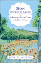 Bon Courage ebook by Ken McAdams