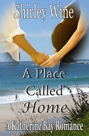 A Place Called Home - A New Zealand rural romantic suspence novel ebook by Shirley Wine