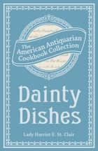 Dainty Dishes ebook by Lady Harriet Elizabeth St. Clair
