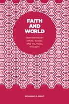 Faith and World ebook by Mohammad N. Miraly