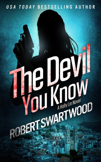 The Devil You Know ebook by Robert Swartwood