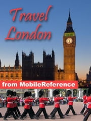Travel London, England, Uk: Illustrated City Guide And Maps. (Mobi Travel) ebook by MobileReference