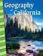 Geography of California ebook by Lisa Greathouse, Ted Fauce