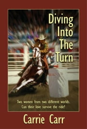 Diving Into The Turn ebook by Carrie Carr