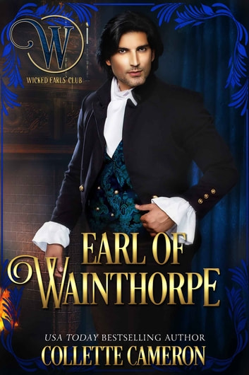 Earl of Wainthorpe - A Regency Romance ebook by Collette Cameron,Wicked Earls' Club