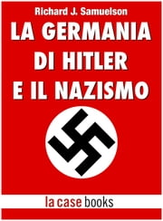 La Germania di Hitler e il Nazismo ebook by Kobo.Web.Store.Products.Fields.ContributorFieldViewModel