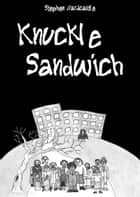 Knuckle Sandwich ebook by Stephen Hardcastle