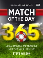 Match of the Day 365 ebook by Steve Wilson