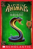 Venom: The Book of Shane e-short #1 (Spirit Animals: Special Edition) ebook by Nick Eliopulos