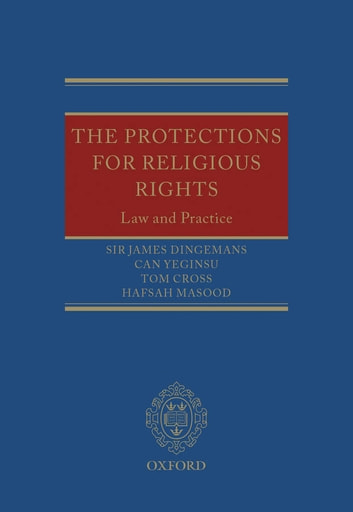 The Protections for Religious Rights - Law and Practice ebook by Sir James Dingemans,Can Yeginsu,Tom Cross,Hafsah Masood