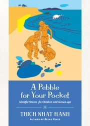 A Pebble for Your Pocket ebook by Thich Nhat Hanh,Philippe Ames,Nguyen Thi Hop