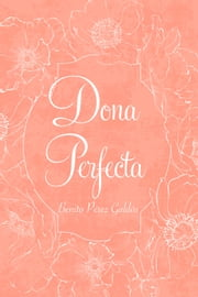 Dona Perfecta ebook by Benito Pérez Galdós