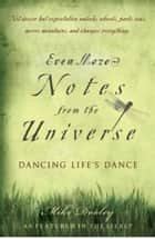 Even More Notes From the Universe ebook by Mike Dooley