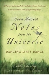 Even More Notes From the Universe - Dancing Life's Dance ebook by Mike Dooley