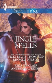 Jingle Spells - Naughty or Nice?\She's a Mean One\His First Noelle\Silver Belle ebook by Vicki Lewis Thompson,Rhonda Nelson,Kira Sinclair,Andrea Laurence