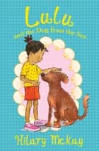 Lulu and the Dog from the Sea ebook by Hilary McKay, Priscilla Lamont