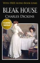 BLEAK HOUSE Classic Novels: New Illustrated [Free Audio Links] ebook by