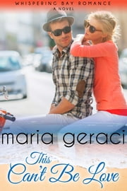 This Can't Be Love ebook by Maria Geraci