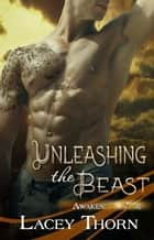 Unleashing the Beast ebook by Lacey Thorn