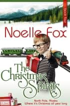 The Christmas Spirits - A Heartwarming Holiday Romance Series Set in Alaska ebook by Noelle Fox