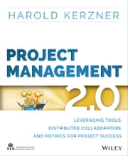 Project Management 2.0 - Leveraging Tools, Distributed Collaboration, and Metrics for Project Success ebook by Harold Kerzner