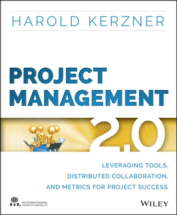 Project management 20 ebook by harold kerzner 9781119000280 project management 20 leveraging tools distributed collaboration and metrics for project success ebook fandeluxe Gallery