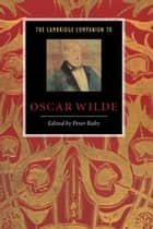 The Cambridge Companion to Oscar Wilde ebook by Peter Raby