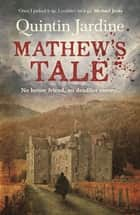 Mathew's Tale - A historical mystery full of intrigue and murder ebook by