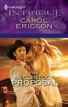 The McClintock Proposal ebook by Carol Ericson