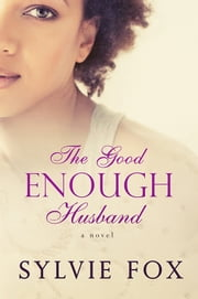 The Good Enough Husband ebook by Sylvie Fox