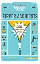 Uncle John's Bathroom Reader Zipper Accidents - And Other Cringe-Worthy Events ebook by Bathroom Readers' Institute