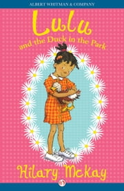 Lulu and the Duck in the Park ebook by Hilary McKay,Priscilla Lamont
