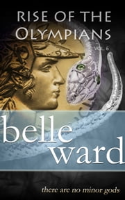 Rise of the Olympians 6 ebook by Belle Ward