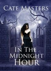 In the Midnight Hour ebook by Cate Masters