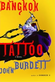 Bangkok Tattoo - A Royal Thai Detective Novel (2) ebook by John Burdett