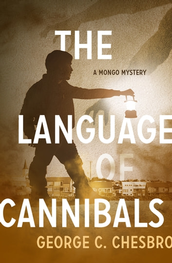 The Language of Cannibals ebook by George C. Chesbro