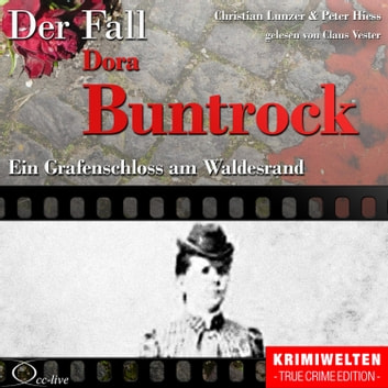 Ein Grafenschloss am Waldesrand - Der Fall Dora Buntrock audiobook by Peter Hiess,Christian Lunzer