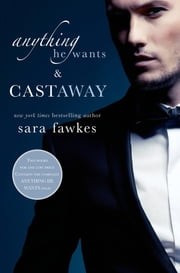 Anything He Wants & Castaway ebook by Sara Fawkes