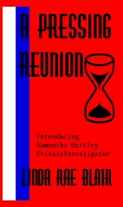 A Pressing Reunion ebook by Linda Rae Blair