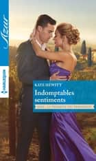 Indomptables sentiments ebook by Kate Hewitt