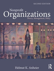 Nonprofit Organizations - Theory, Management, Policy ebook by Helmut K. Anheier