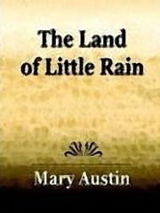 The Land of Little Rain ebook by Austin, Mary