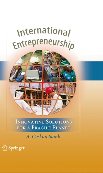 International Entrepreneurship - Innovative Solutions for a Fragile Planet ebook by A. Coskun Samli