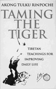 Taming The Tiger - Tibetan Teaching For Improving Daily Life ebook by Akong Tulku Rinpoche