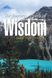 The Journey – Pearls of Wisdom ebook by Sharice Jones