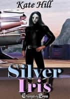 Silver Iris (Collection) ebook by Kate Hill