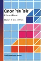 Cancer Pain Relief ebook by F. de Conno